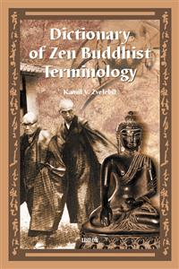 Dictionary of Zen Buddhist Terminology (A - K)